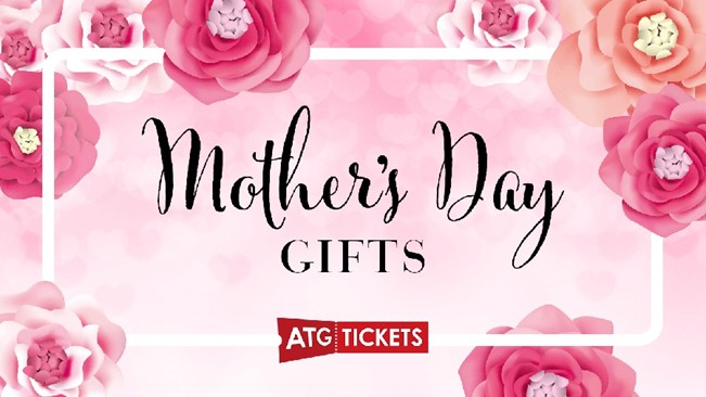 The image reads Mother's Day Gifts ATG Tickets and has a pink background with pink flowers on the border