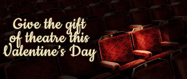 "Two auditorium chairs on the right of the image with the words ""Give the gift of theatre this Valentine's Day"" to the left"